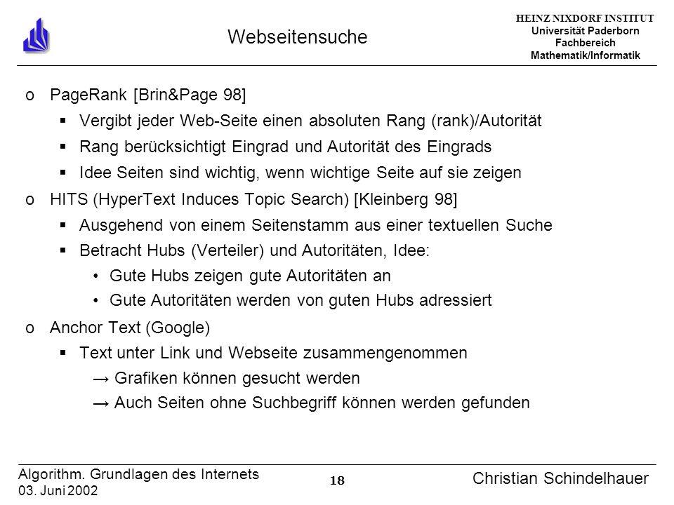 HEINZ NIXDORF INSTITUT Universität Paderborn Fachbereich Mathematik/Informatik 18 Algorithm. Grundlagen des Internets 03. Juni 2002 Christian Schindel
