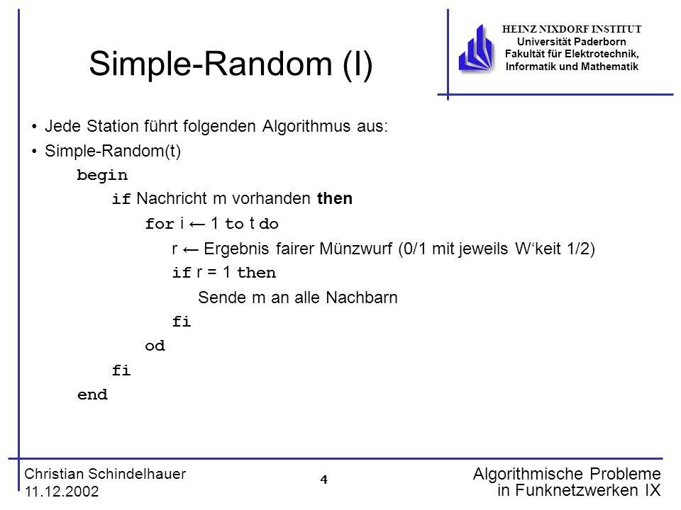 4 Christian Schindelhauer 11.12.2002 HEINZ NIXDORF INSTITUT Universität Paderborn Fakultät für Elektrotechnik, Informatik und Mathematik Algorithmisch