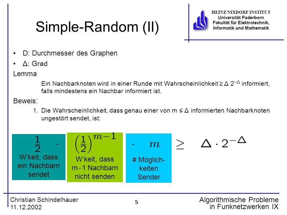 5 Christian Schindelhauer 11.12.2002 HEINZ NIXDORF INSTITUT Universität Paderborn Fakultät für Elektrotechnik, Informatik und Mathematik Algorithmisch