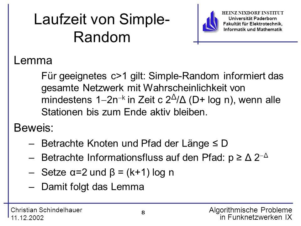 8 Christian Schindelhauer 11.12.2002 HEINZ NIXDORF INSTITUT Universität Paderborn Fakultät für Elektrotechnik, Informatik und Mathematik Algorithmisch