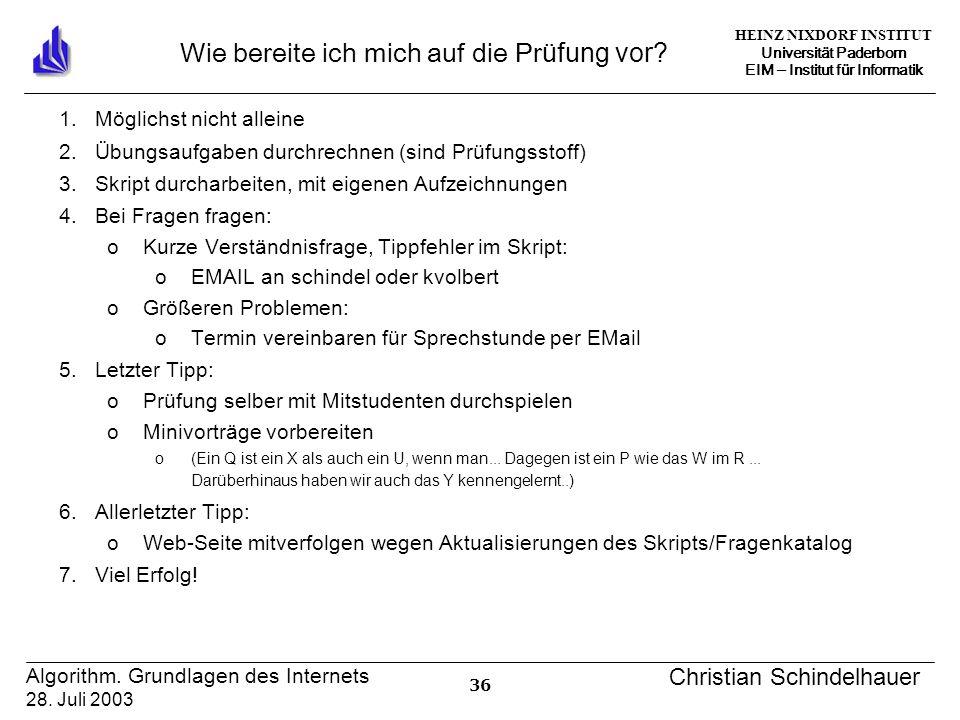 HEINZ NIXDORF INSTITUT Universität Paderborn EIM Institut für Informatik 36 Algorithm.