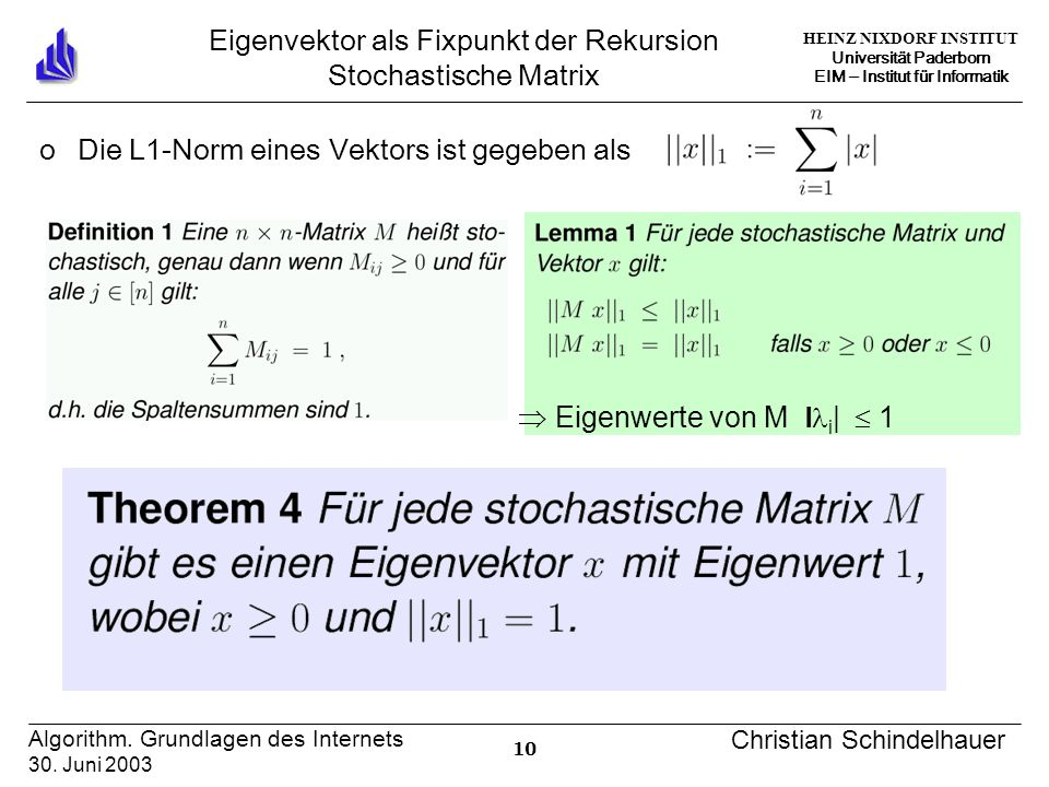 HEINZ NIXDORF INSTITUT Universität Paderborn EIM Institut für Informatik 10 Algorithm. Grundlagen des Internets 30. Juni 2003 Christian Schindelhauer
