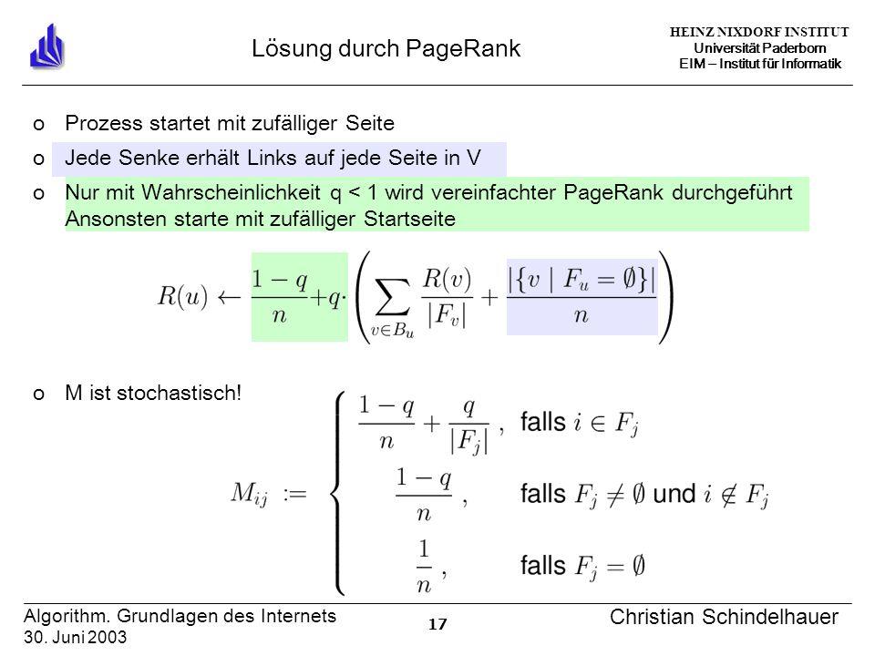 HEINZ NIXDORF INSTITUT Universität Paderborn EIM Institut für Informatik 17 Algorithm. Grundlagen des Internets 30. Juni 2003 Christian Schindelhauer