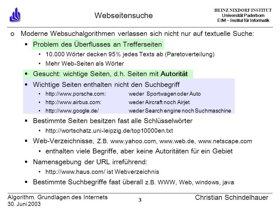 HEINZ NIXDORF INSTITUT Universität Paderborn EIM Institut für Informatik 3 Algorithm. Grundlagen des Internets 30. Juni 2003 Christian Schindelhauer W