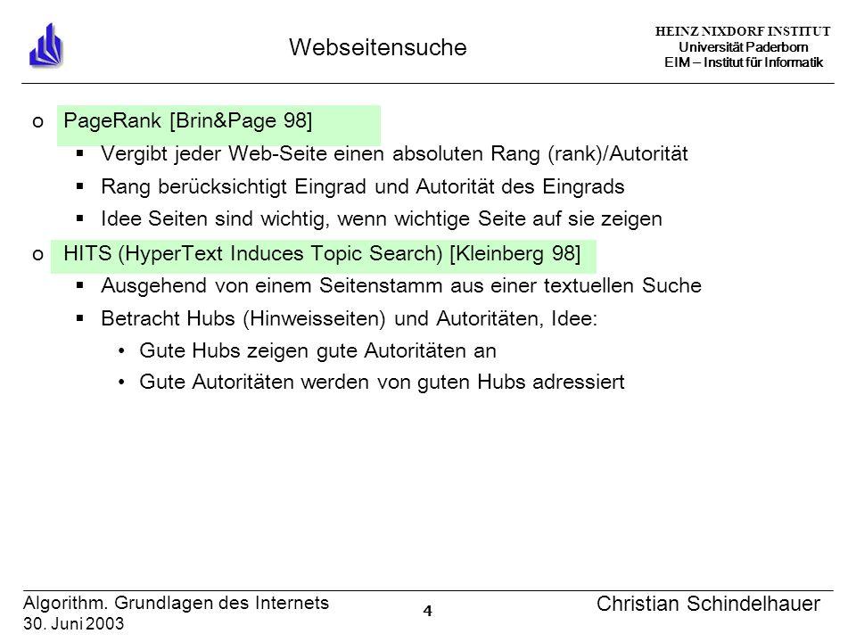 HEINZ NIXDORF INSTITUT Universität Paderborn EIM Institut für Informatik 4 Algorithm. Grundlagen des Internets 30. Juni 2003 Christian Schindelhauer W