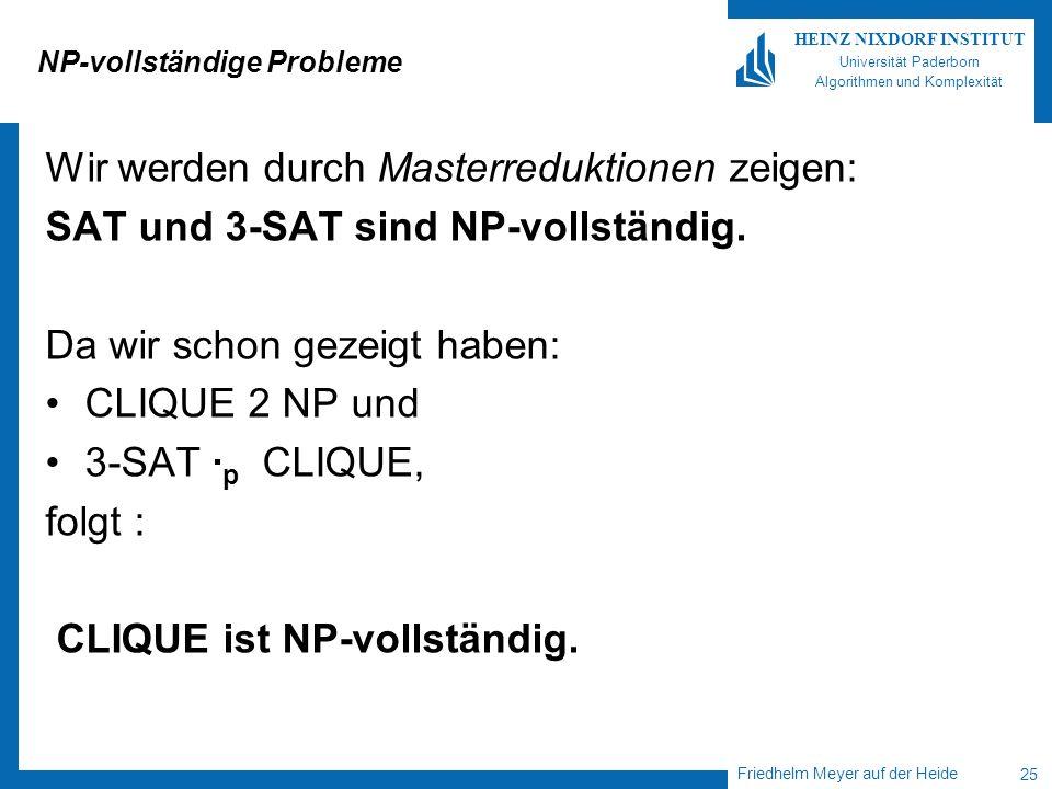 Friedhelm Meyer auf der Heide 25 HEINZ NIXDORF INSTITUT Universität Paderborn Algorithmen und Komplexität NP-vollständige Probleme Wir werden durch Ma