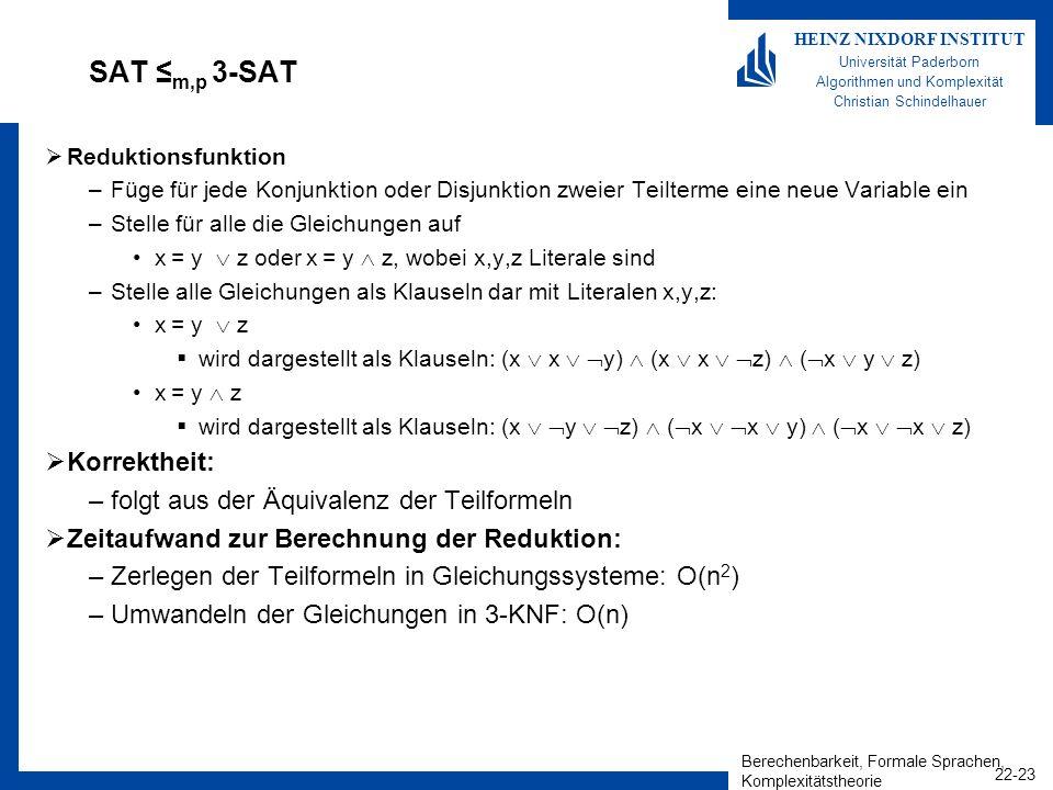 Berechenbarkeit, Formale Sprachen, Komplexitätstheorie 22-23 HEINZ NIXDORF INSTITUT Universität Paderborn Algorithmen und Komplexität Christian Schind