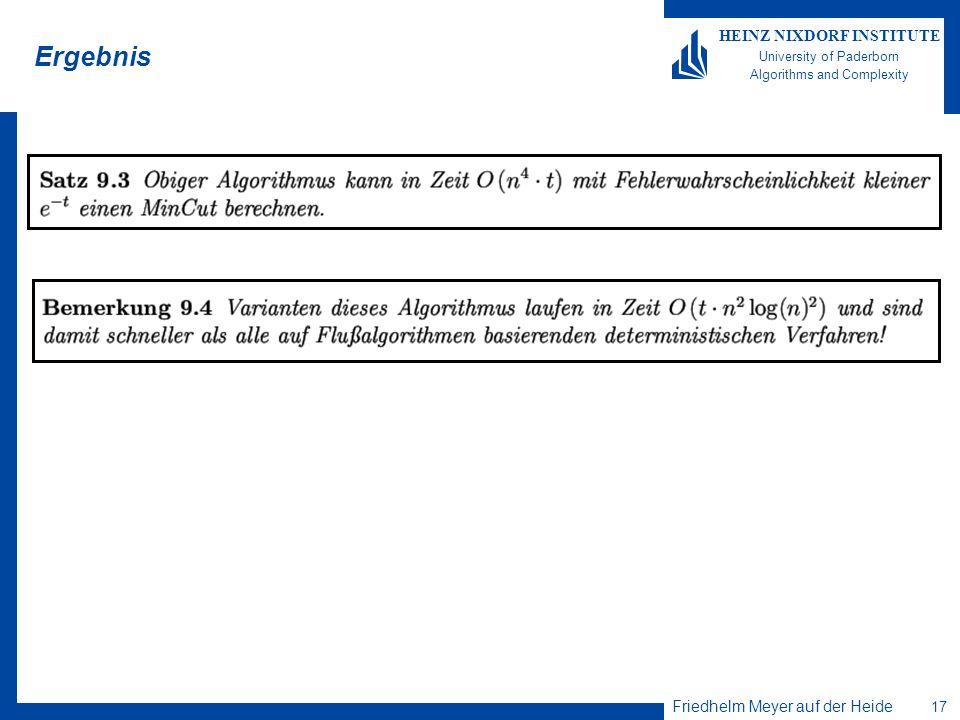 Friedhelm Meyer auf der Heide 17 HEINZ NIXDORF INSTITUTE University of Paderborn Algorithms and Complexity Ergebnis