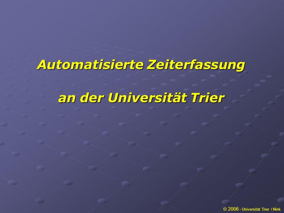 2006 - Universität Trier / Nink Automatisierte Zeiterfassung an der Universität Trier