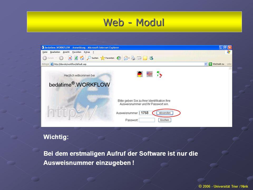 Web - Modul 2006 - Universität Trier / Nink Wichtig: Bei dem erstmaligen Aufruf der Software ist nur die Ausweisnummer einzugeben ! 1768