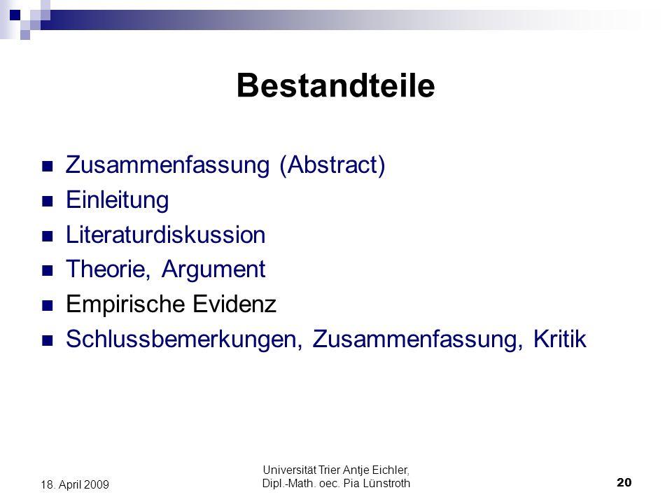 Universität Trier Antje Eichler, Dipl.-Math. oec. Pia Lünstroth20 18. April 2009 Bestandteile Zusammenfassung (Abstract) Einleitung Literaturdiskussio