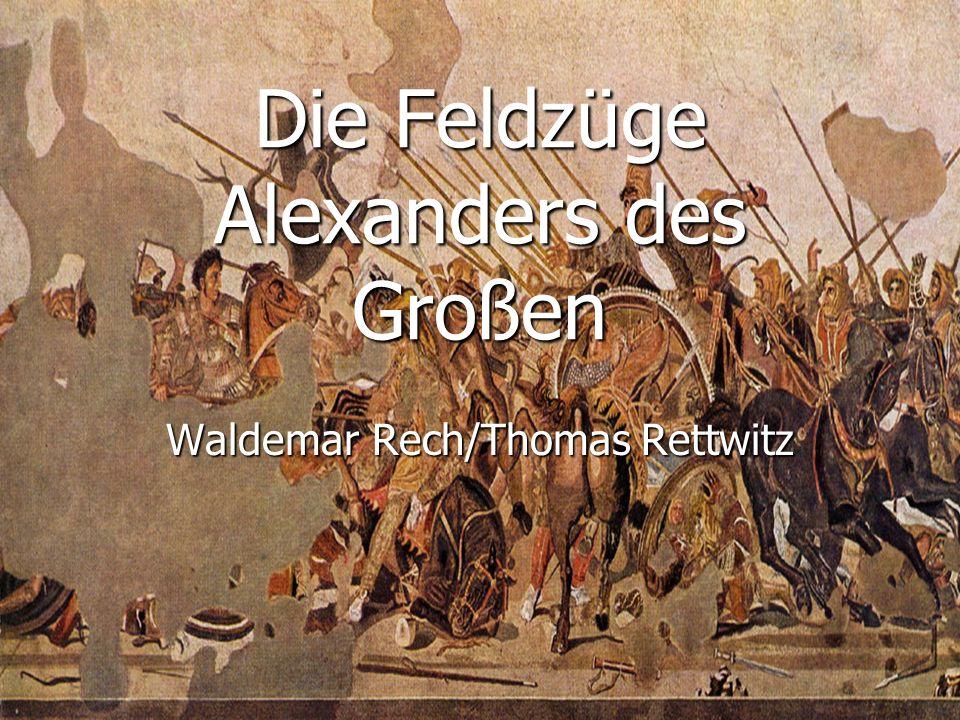 Die Feldzüge Alexanders des Großen Waldemar Rech/Thomas Rettwitz