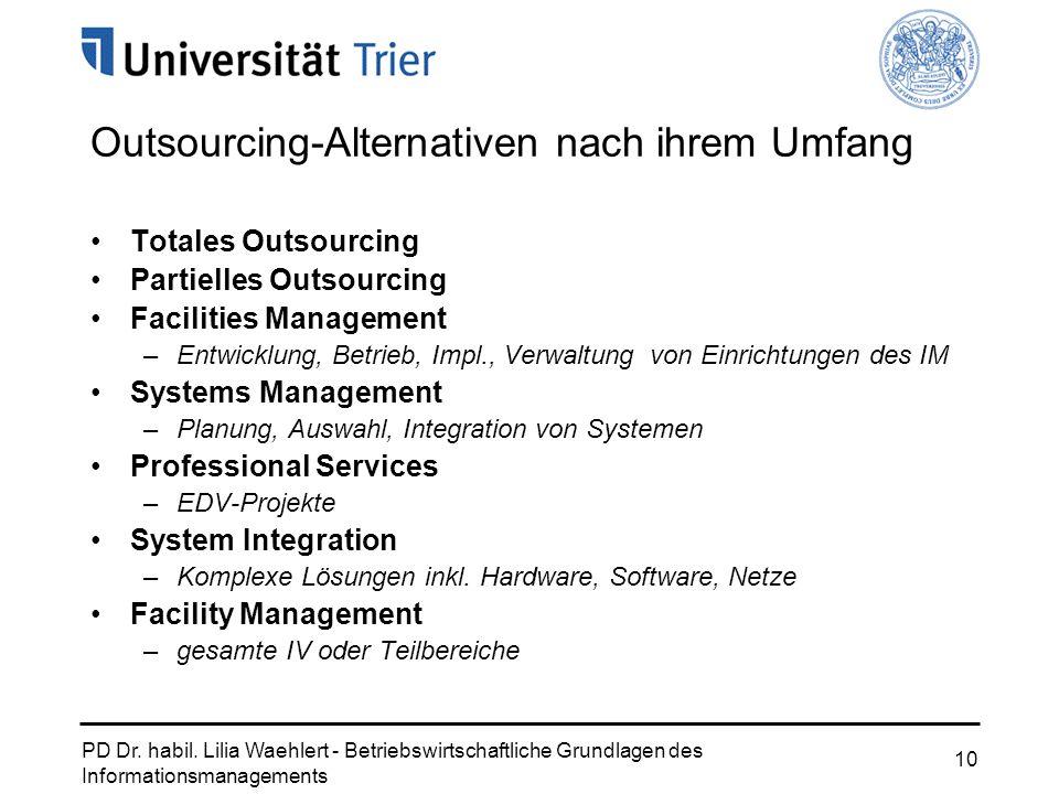 PD Dr. habil. Lilia Waehlert - Betriebswirtschaftliche Grundlagen des Informationsmanagements 10 Outsourcing-Alternativen nach ihrem Umfang Totales Ou