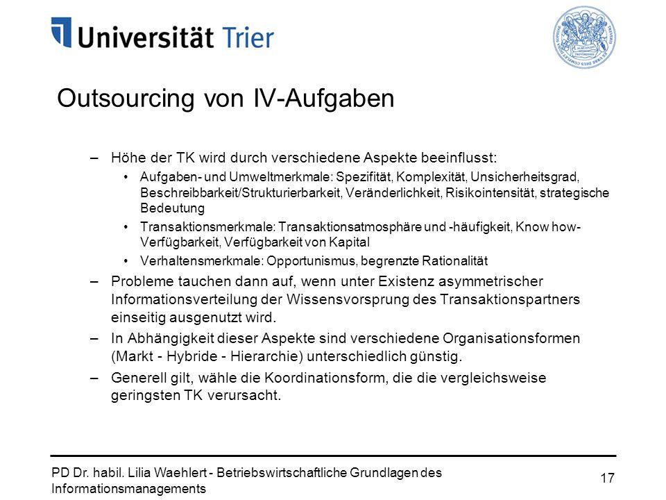 PD Dr. habil. Lilia Waehlert - Betriebswirtschaftliche Grundlagen des Informationsmanagements 17 Outsourcing von IV-Aufgaben –Höhe der TK wird durch v