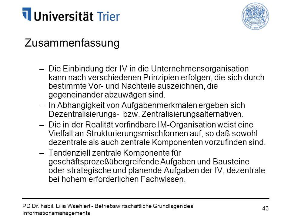 PD Dr. habil. Lilia Waehlert - Betriebswirtschaftliche Grundlagen des Informationsmanagements 43 Zusammenfassung –Die Einbindung der IV in die Unterne