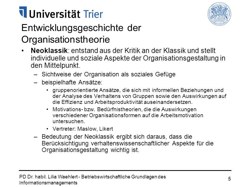 PD Dr. habil. Lilia Waehlert - Betriebswirtschaftliche Grundlagen des Informationsmanagements 5 Entwicklungsgeschichte der Organisationstheorie Neokla