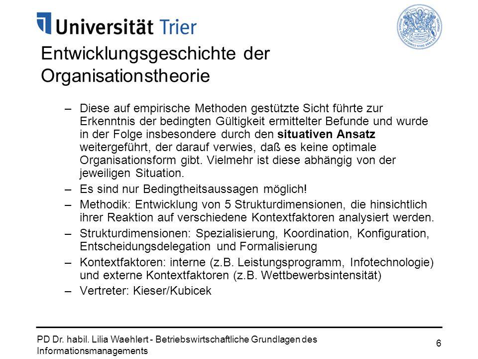 PD Dr. habil. Lilia Waehlert - Betriebswirtschaftliche Grundlagen des Informationsmanagements 6 Entwicklungsgeschichte der Organisationstheorie –Diese