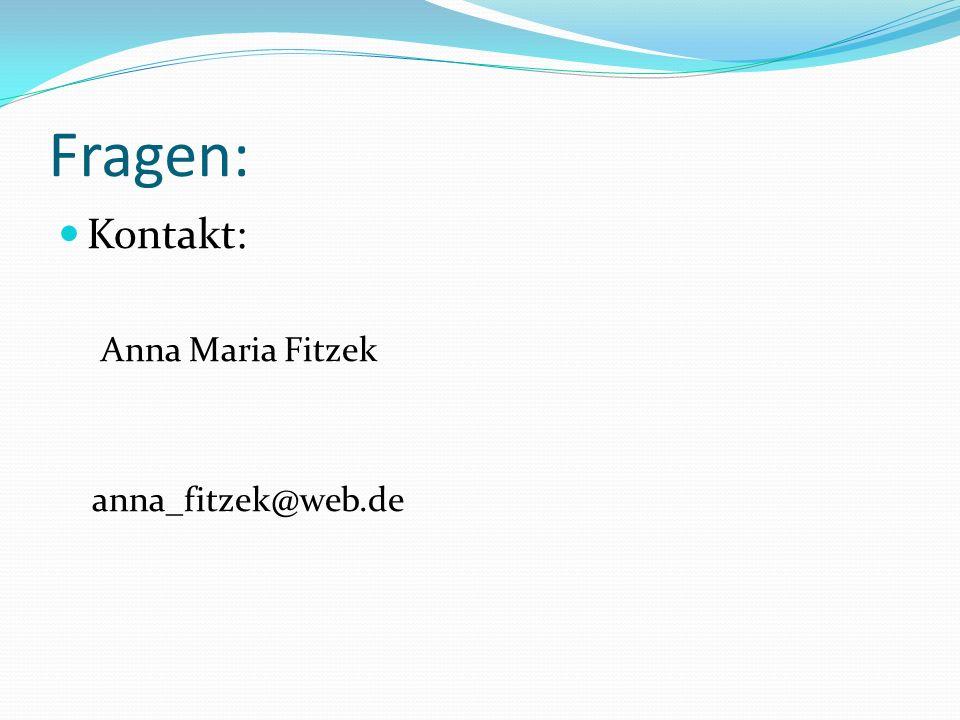 Fragen: Kontakt: Anna Maria Fitzek anna_fitzek@web.de