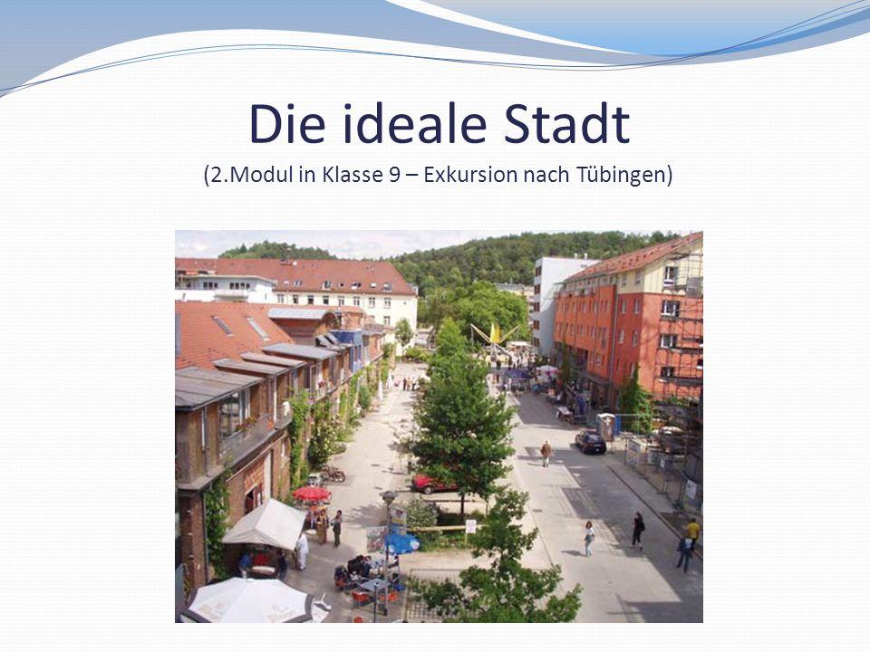 Modul: Die ideale Stadt – Leitbild der Nachhaltigen Stadtentwicklung 1.