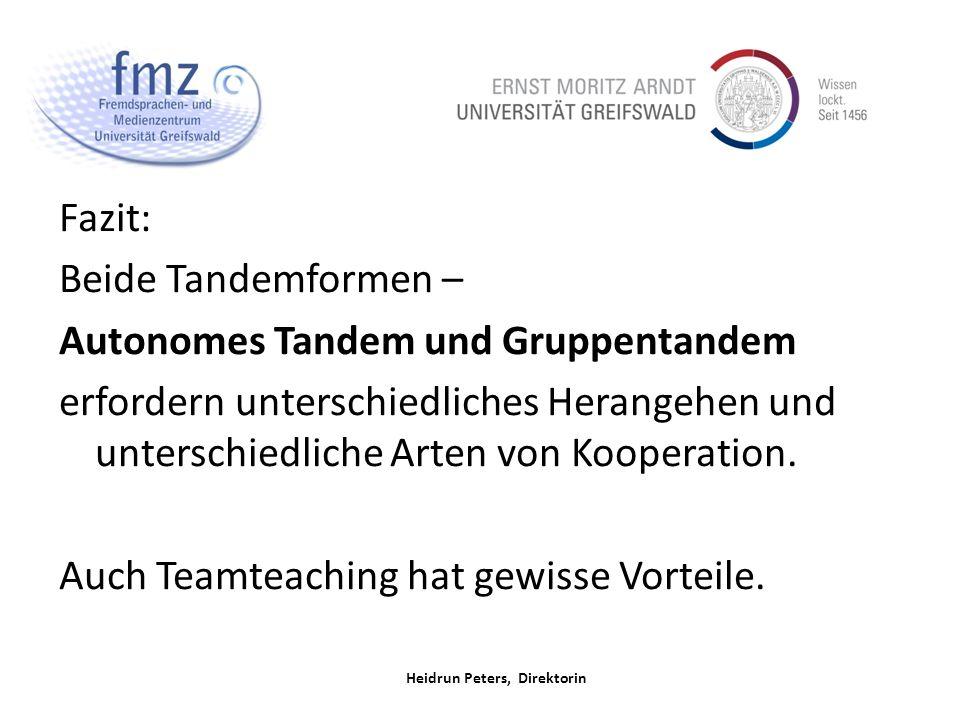 Heidrun Peters, Direktorin Fazit: Beide Tandemformen – Autonomes Tandem und Gruppentandem erfordern unterschiedliches Herangehen und unterschiedliche Arten von Kooperation.