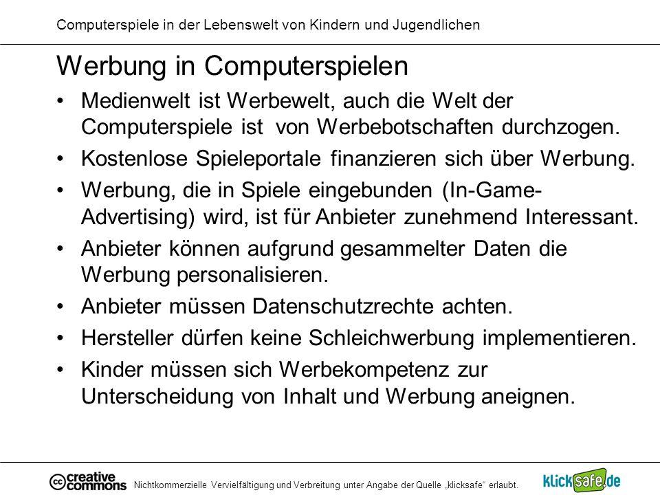 Nichtkommerzielle Vervielfältigung und Verbreitung unter Angabe der Quelle klicksafe erlaubt. Computerspiele in der Lebenswelt von Kindern und Jugendl