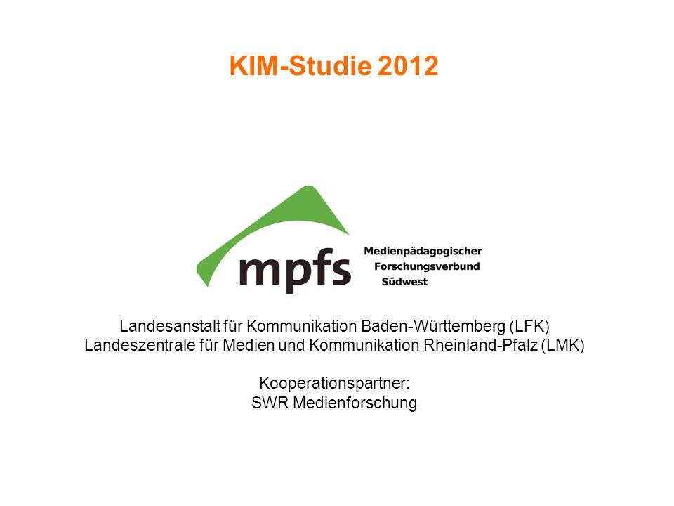 KIM-Studie 2012 Landesanstalt für Kommunikation Baden-Württemberg (LFK) Landeszentrale für Medien und Kommunikation Rheinland-Pfalz (LMK) Kooperations