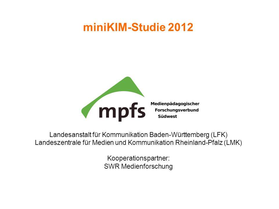 miniKIM-Studie 2012 Landesanstalt für Kommunikation Baden-Württemberg (LFK) Landeszentrale für Medien und Kommunikation Rheinland-Pfalz (LMK) Kooperat