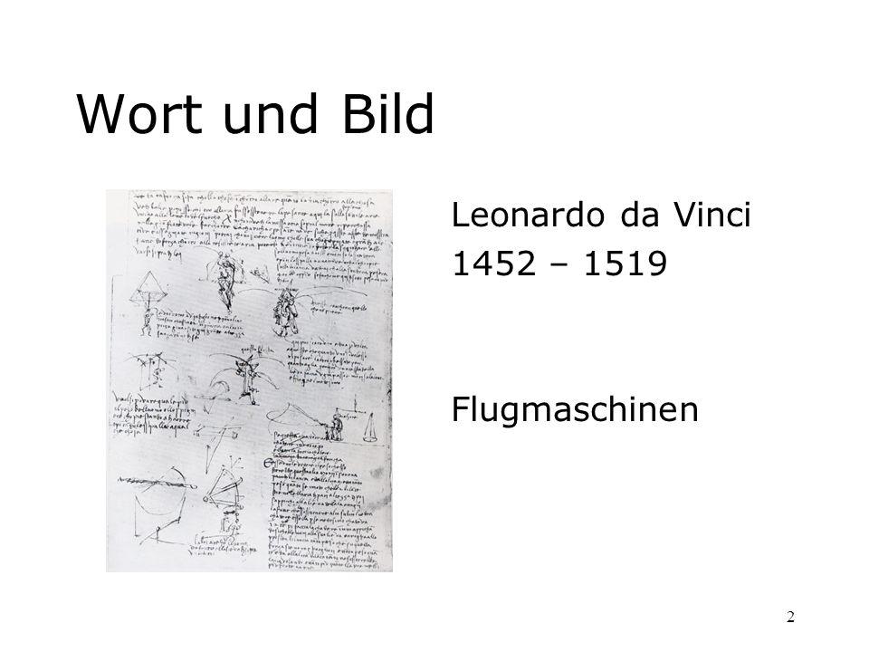 2 Wort und Bild Leonardo da Vinci 1452 – 1519 Flugmaschinen