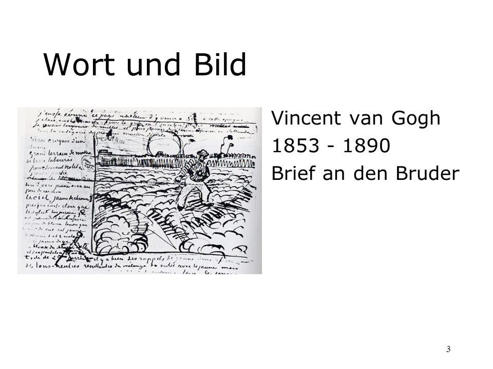 3 Wort und Bild Vincent van Gogh 1853 - 1890 Brief an den Bruder