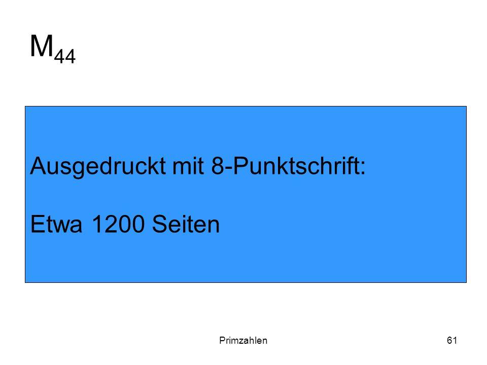 Primzahlen61 M 44 Ausgedruckt mit 8-Punktschrift: Etwa 1200 Seiten