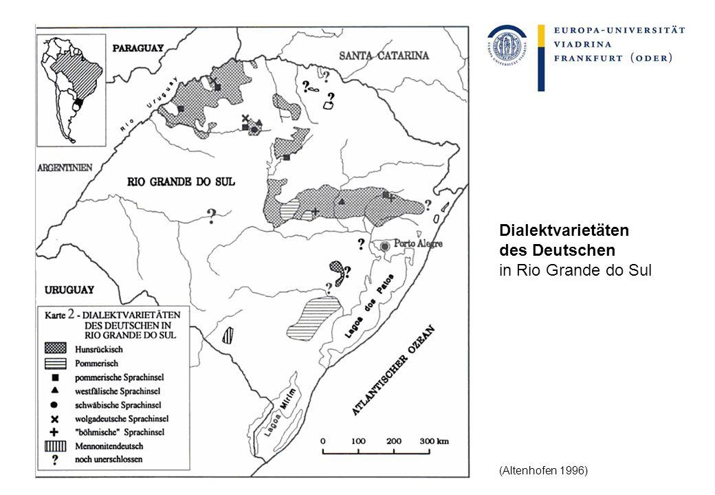 (Altenhofen 1996) Dialektvarietäten des Deutschen in Rio Grande do Sul