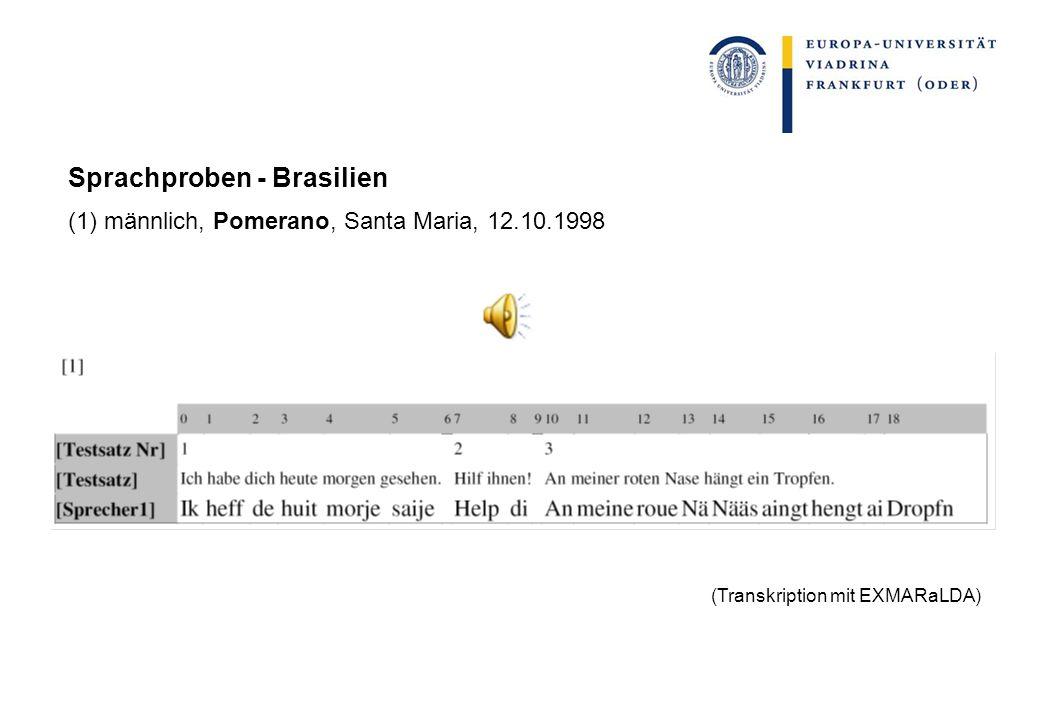 Sprachproben - Brasilien (1) männlich, Pomerano, Santa Maria, 12.10.1998 (Transkription mit EXMARaLDA)