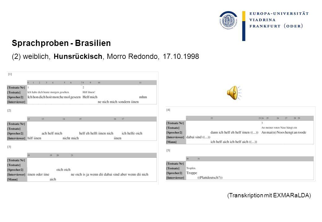 Sprachproben - Brasilien (2) weiblich, Hunsrückisch, Morro Redondo, 17.10.1998 (Transkription mit EXMARaLDA)