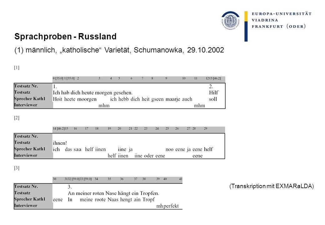 Sprachproben - Russland (1) männlich, katholische Varietät, Schumanowka, 29.10.2002 (Transkription mit EXMARaLDA)