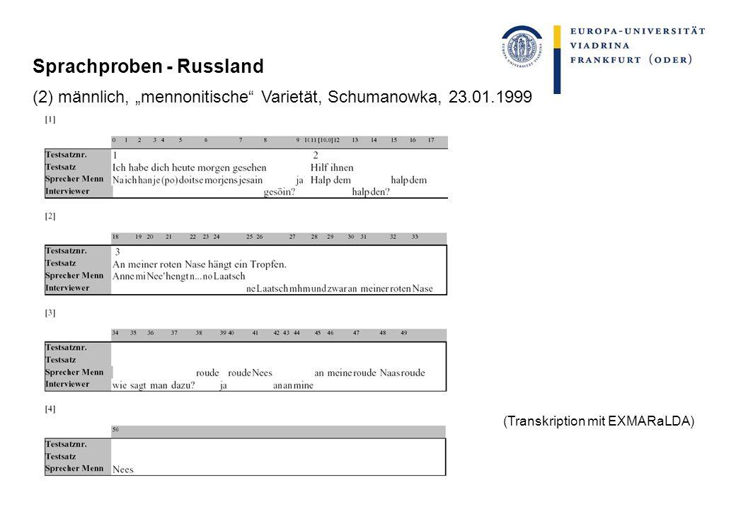 Sprachproben - Russland (2) männlich, mennonitische Varietät, Schumanowka, 23.01.1999 (Transkription mit EXMARaLDA)