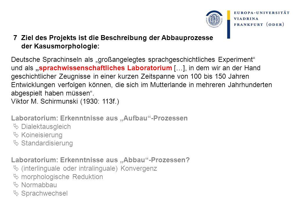 Deutsche Sprachinseln als großangelegtes sprachgeschichtliches Experiment und als sprachwissenschaftliches Laboratorium […], in dem wir an der Hand ge