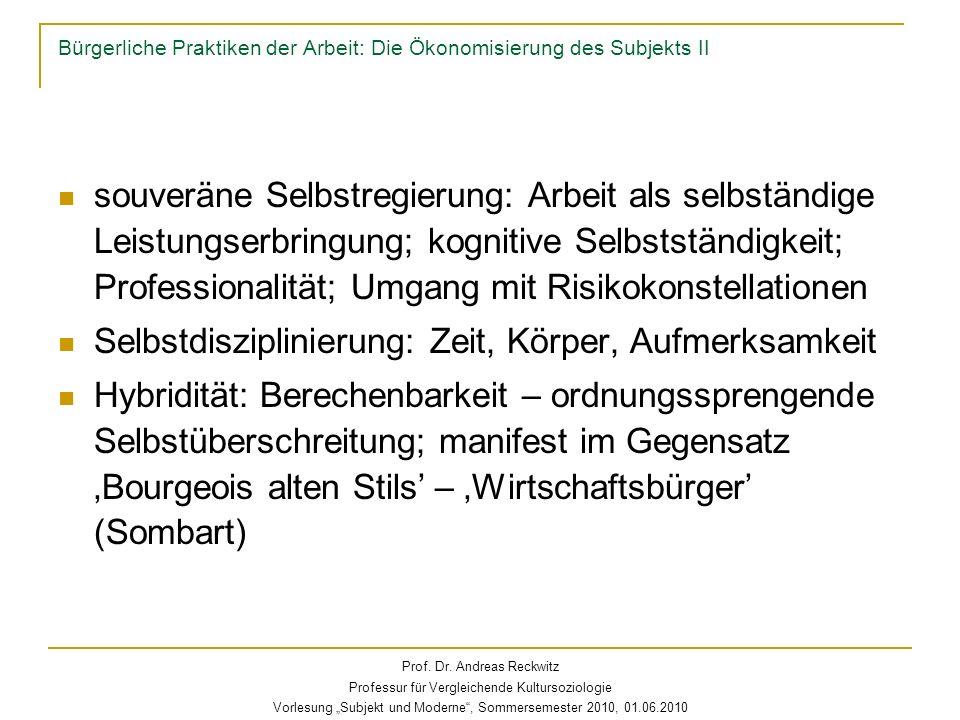 Bürgerliche Praktiken der Arbeit: Die Ökonomisierung des Subjekts II souveräne Selbstregierung: Arbeit als selbständige Leistungserbringung; kognitive