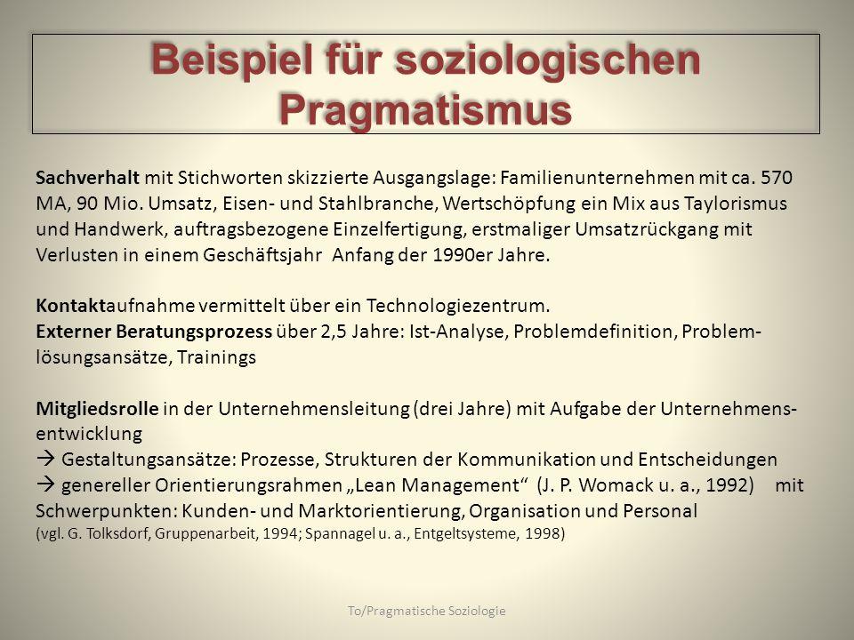 To/Pragmatische Soziologie Sachverhalt mit Stichworten skizzierte Ausgangslage: Familienunternehmen mit ca. 570 MA, 90 Mio. Umsatz, Eisen- und Stahlbr