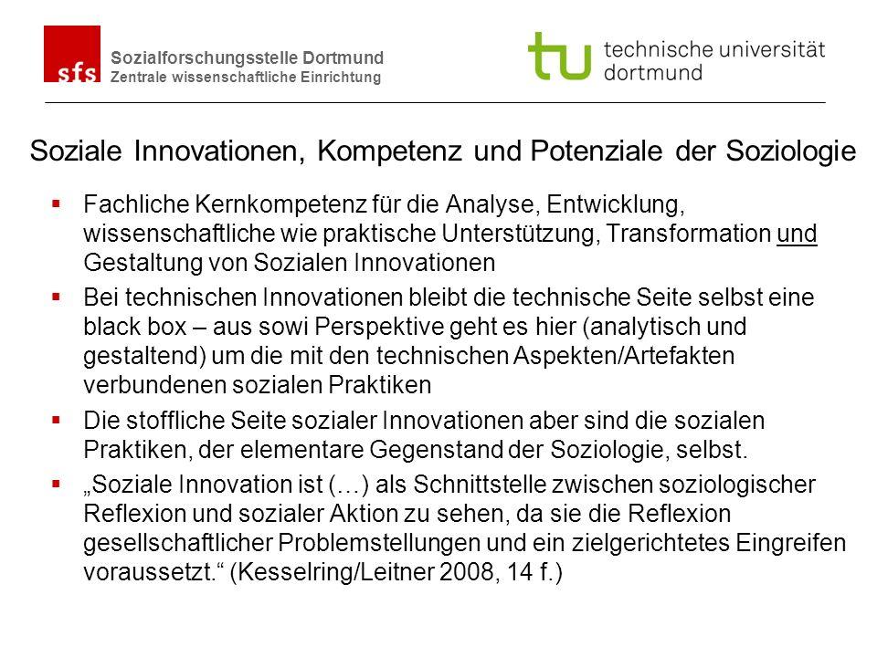 Name Autor | Ort und Datum Sozialforschungsstelle Dortmund Zentrale wissenschaftliche Einrichtung Soziale Innovationen, Kompetenz und Potenziale der S