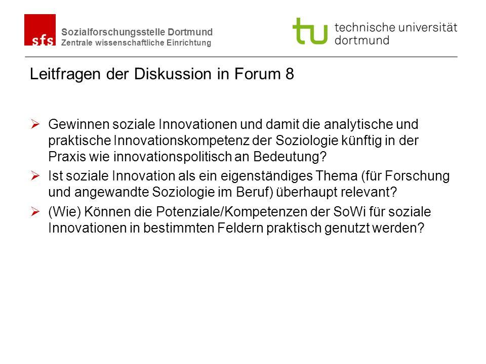 Name Autor | Ort und Datum Sozialforschungsstelle Dortmund Zentrale wissenschaftliche Einrichtung Leitfragen der Diskussion in Forum 8 Gewinnen sozial