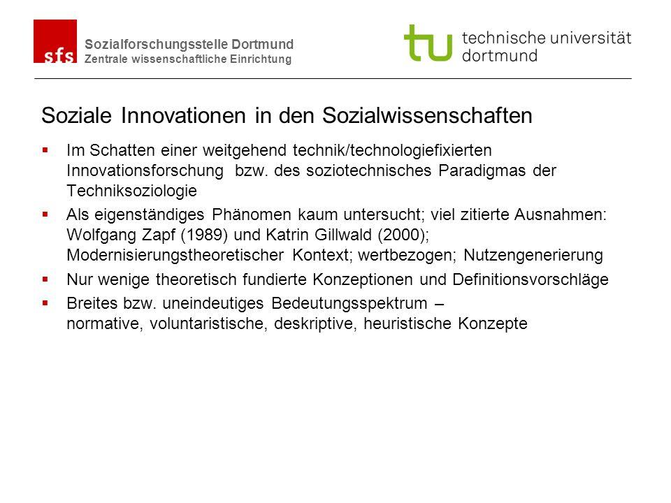 Name Autor | Ort und Datum Sozialforschungsstelle Dortmund Zentrale wissenschaftliche Einrichtung Soziale Innovationen in den Sozialwissenschaften Im