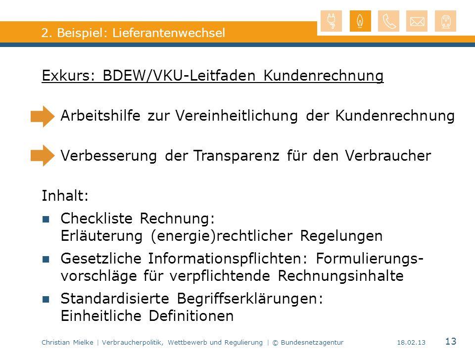 Christian Mielke | Verbraucherpolitik, Wettbewerb und Regulierung | © Bundesnetzagentur 13 18.02.13 2. Beispiel: Lieferantenwechsel Exkurs: BDEW/VKU-L