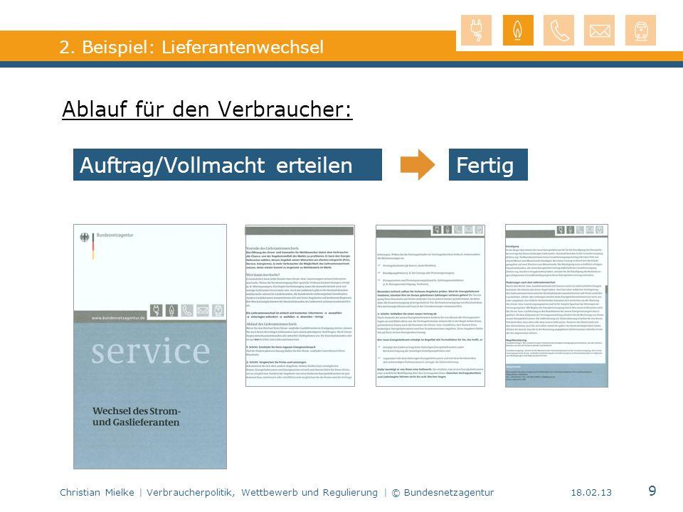 Christian Mielke | Verbraucherpolitik, Wettbewerb und Regulierung | © Bundesnetzagentur 9 18.02.13 2. Beispiel: Lieferantenwechsel Ablauf für den Verb