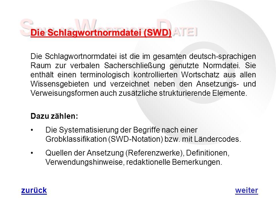 S CHLAG W ORTNORM D ATEI Die Schlagwortnormdatei (SWD) Die Schlagwortnormdatei ist die im gesamten deutsch-sprachigen Raum zur verbalen Sacherschließung genutzte Normdatei.