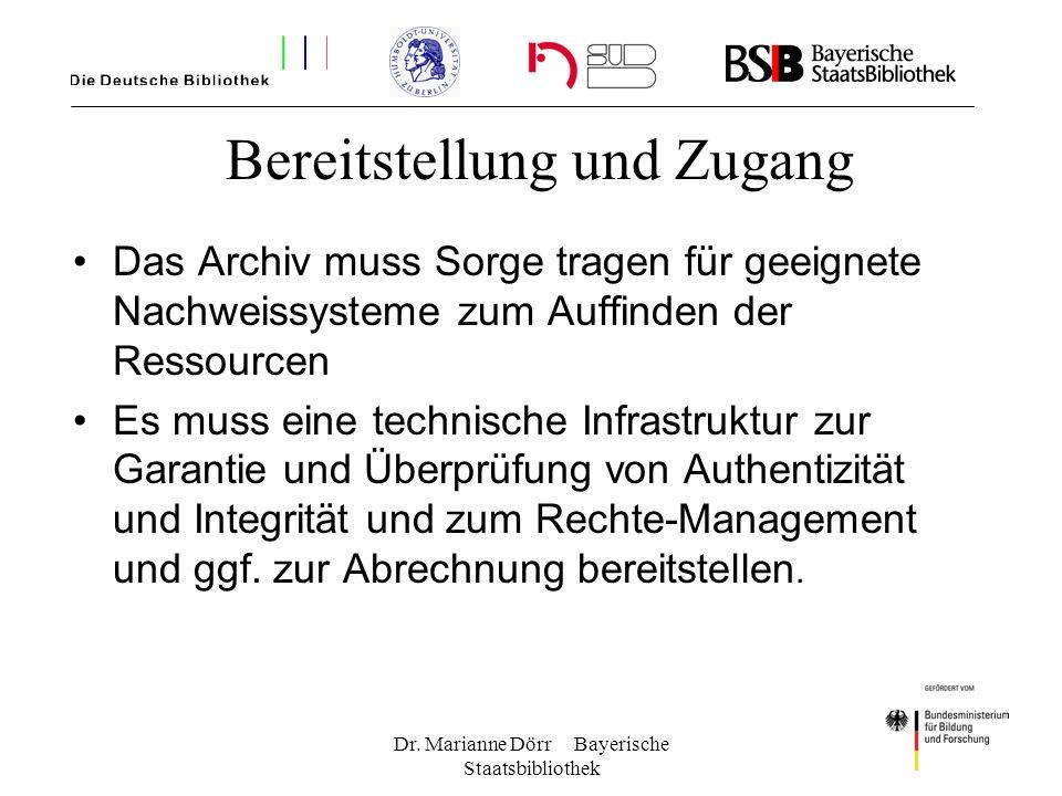 Dr. Marianne Dörr Bayerische Staatsbibliothek Bereitstellung und Zugang Das Archiv muss Sorge tragen für geeignete Nachweissysteme zum Auffinden der R