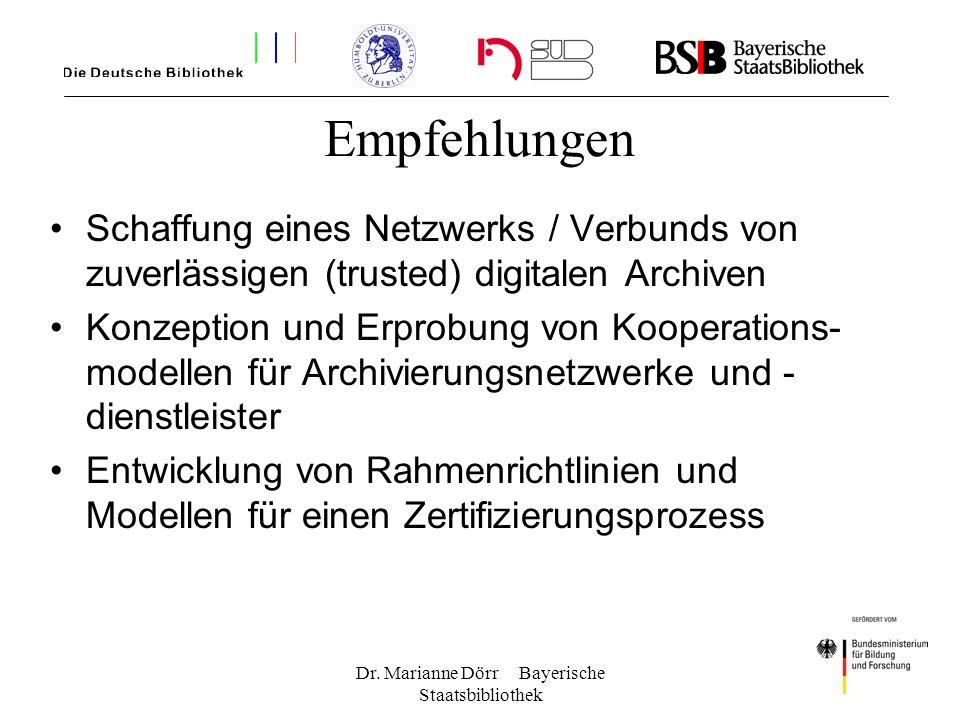Dr. Marianne Dörr Bayerische Staatsbibliothek Empfehlungen Schaffung eines Netzwerks / Verbunds von zuverlässigen (trusted) digitalen Archiven Konzept