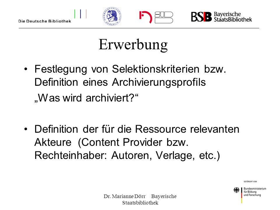 Dr. Marianne Dörr Bayerische Staatsbibliothek Festlegung von Selektionskriterien bzw. Definition eines Archivierungsprofils Was wird archiviert? Defin