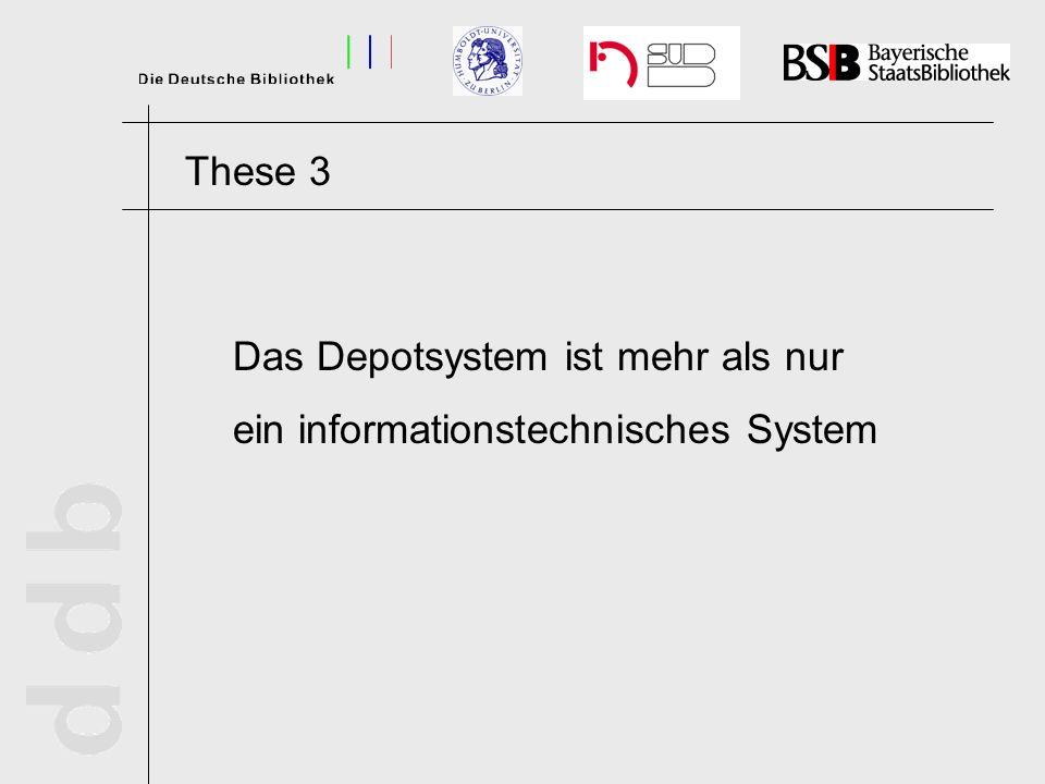 Das Depotsystem ist mehr als nur ein informationstechnisches System These 3