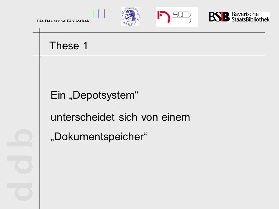Ein Depotsystem unterscheidet sich von einem Dokumentspeicher These 1