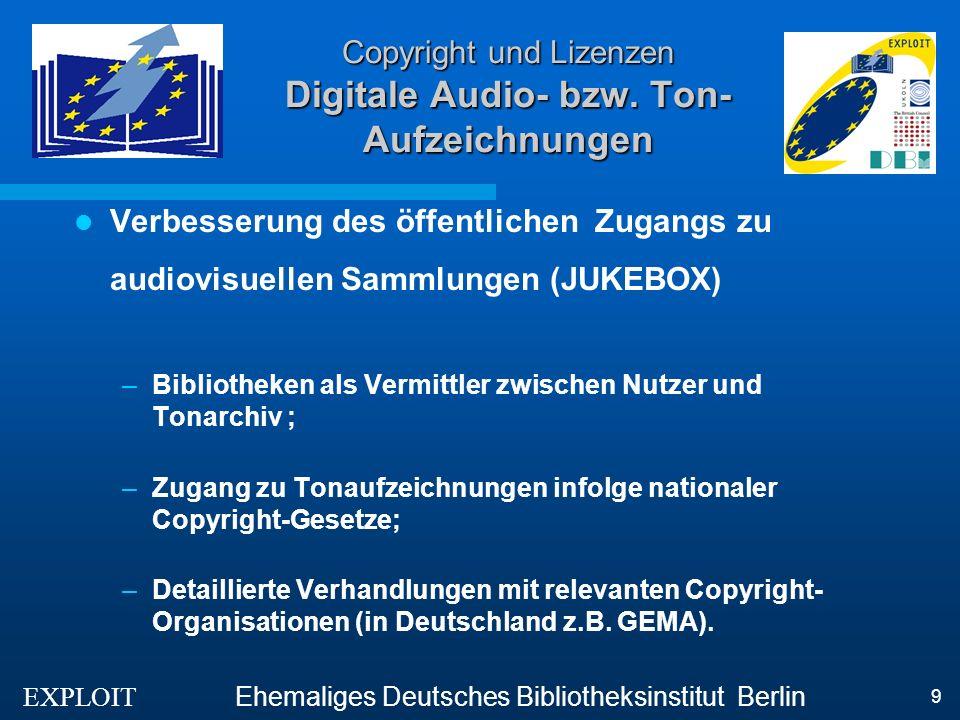 EXPLOIT Ehemaliges Deutsches Bibliotheksinstitut Berlin 10 Copyright und Lizenzen Electronisches Copyright Management Systems (1) Abrechnungssysteme für Informationsressourcen in Netzen mit offenem Zugang (COPINET) –kostenlose vorherige Ansicht, –Gebühren für Abstracts und/oder bibliographische Nachweise oder Links zu Volltexten, –Gebühren pro Seite/pro Dokument mit einer Preisstaffelung –Gebührenermittlung pro Einheit oder Sitzung, –Gutschreibung des Betrages bei Nichterfüllung.